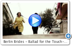 Berlin Brides - Ballad for the Touch-Deprived