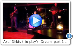 Asaf Sirkis trio play's 'Dream' part 1 (Jazz Fusion in London)